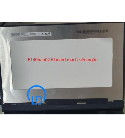 Màn hình Laptop Asus b9450f 14.0 fhd ips mạch ngắn B140han02.6 lcd